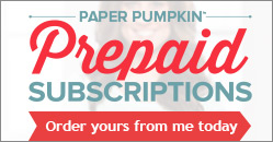 Paper Pumpkin Prepaid Subscriptions: Order yours from me today!