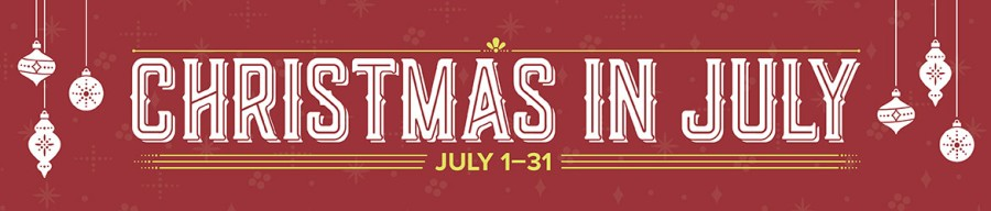 Red background with white ornaments and text that reads: Christmas in July: July 1-31